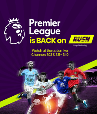 Premier league is back on Rush Digicel
